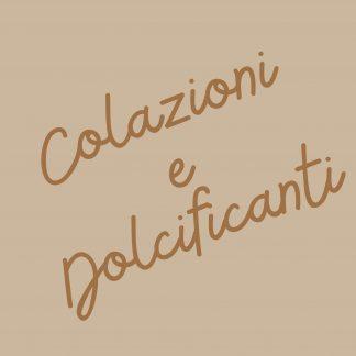 COLAZIONI E DOLCIFICANTI
