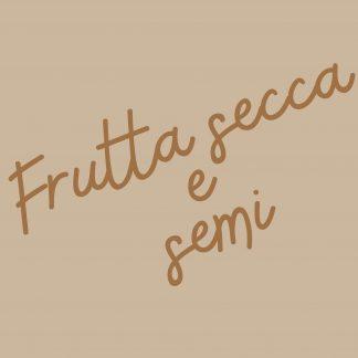 FRUTTA SECCA E SEMI